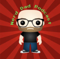 Nerd Dad Podcast
